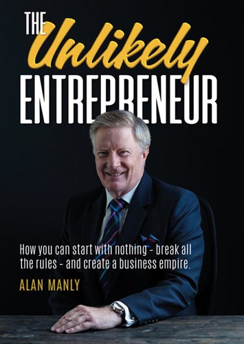 The Unlikely Entrepreneur - by Alan Manly